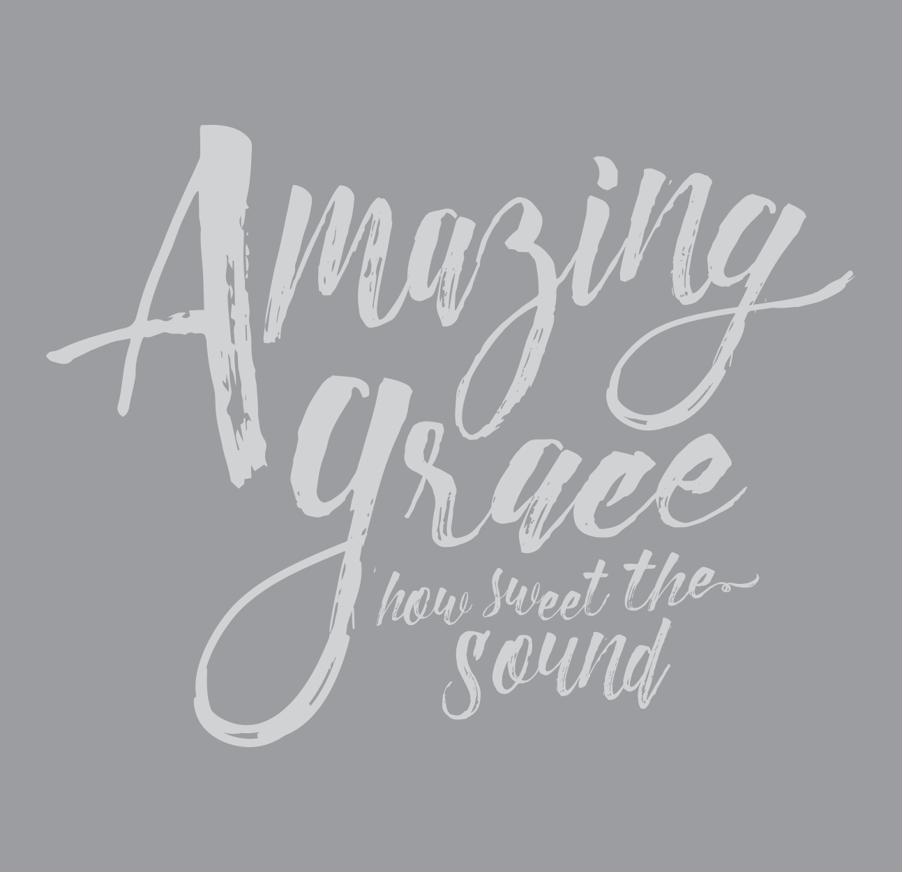 Amazing Grace: Because Of Grace™ Amazing Grace