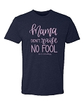 Southernology® Mama didn't Raise No Fool Statement Tee