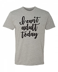 Southernology®I Can't Adult Today