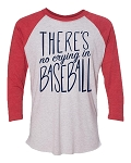 There's No Crying In Baseball Raglan