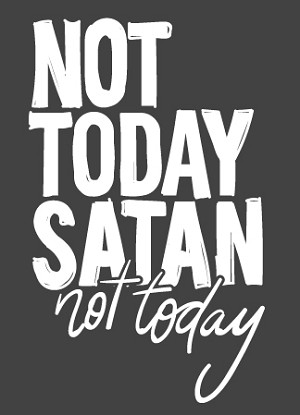 Southernology® Not Today Satan